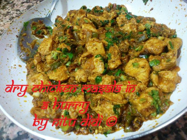 DRY CHICKEN MASALA IN A HURRY