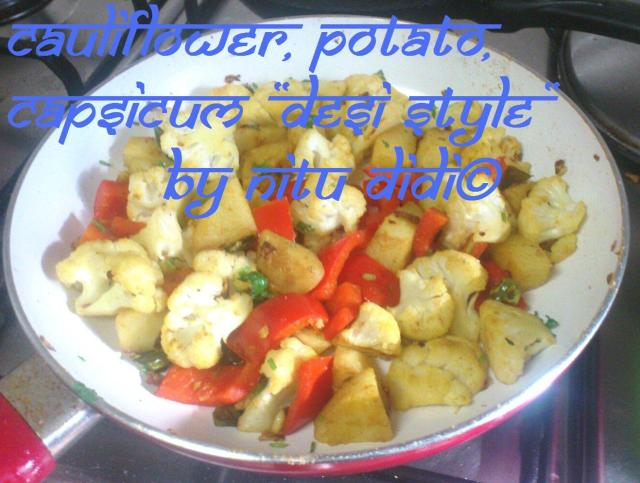 CAULIFLOWER, POTATO AND CAPSICUM DESI STYLE