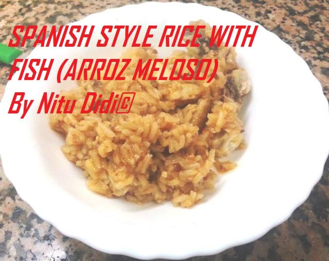 ARROZ MELOSO CON PESCADO (SPANISH RICE WITH FISH)